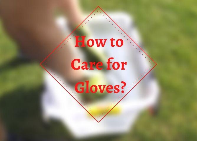 goalie gloves care