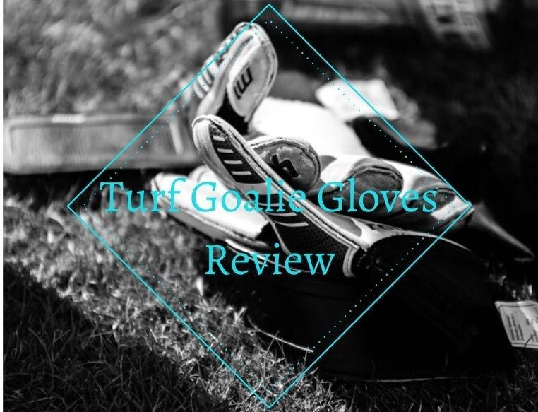 best goalkeeper gloves for turf