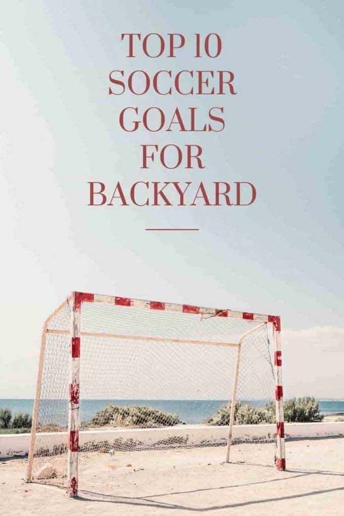 best soccer goals for backyard